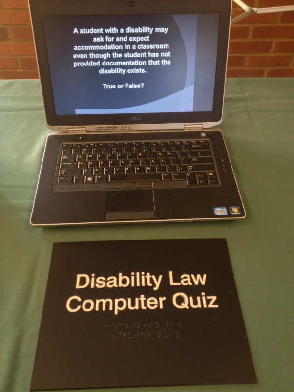 "This is a quiz about disability law in higher education. The answer to the question is ""False."" Students have to provide documentation in order to receive accommodations for their classes."